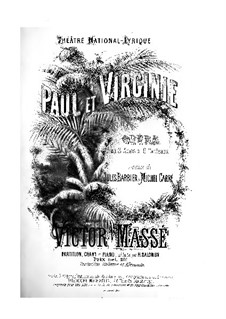 Paul et Virginie: Act I. Arrangement for soloists, choir and piano by Victor Massé