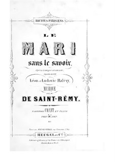 Le mari sans le savoir: For voices and piano by Charles, duc de Morny