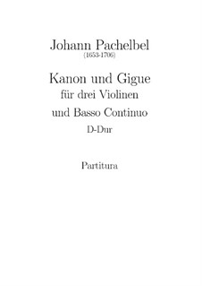 Canon and Gigue in D Major: Full score by Johann Pachelbel