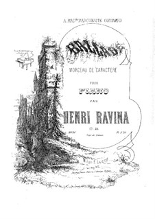 Ballade, Op.44: Ballade by Jean-Henri Ravina