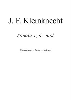 Sonata for Flute and Basso Continuo No.1 in D Minor: Sonata for Flute and Basso Continuo No.1 in D Minor by Jakob Friedrich Kleinknecht