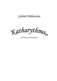Katharythmos: Katharythmos by Gabriel Mãlãncioiu
