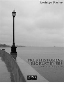 Three Stories From Rio de la Plata: For violin and piano by Rodrigo Ratier