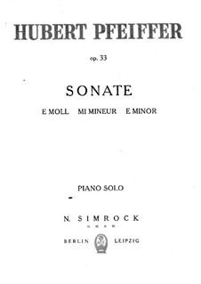Sonata in E Minor for Piano, Op.33: Sonata in E Minor for Piano by Hubert Pfeiffer