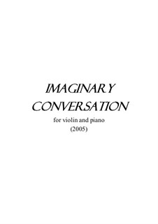 Imaginery Conversation for violin and piano: Imaginery Conversation for violin and piano by Man-Ching Donald Yu