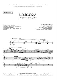 Loucura (Madness) for flute, two alto recorders, clarinet, bass clarinet, two alto saxophones, piano (2010): Set of parts by Zoltan Paulinyi
