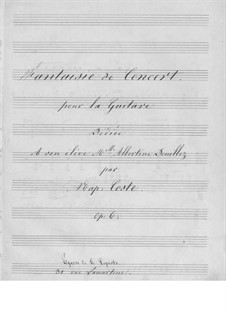 Fantaisie de concert, Op.6: For guitar (manuscript) by Napoléon Coste