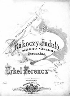 Rákóczi-induló: Rákóczi-induló by Ferenc Erkel
