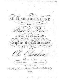 Au clair de la Lune, Op.10: Au clair de la Lune by Charles Chaulieu