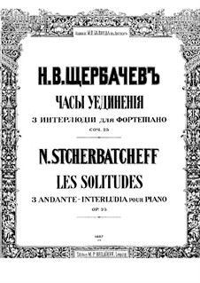 Les solitudes. Three Interludes, Op.25: Les solitudes. Three Interludes by Nikolai Shcherbachov