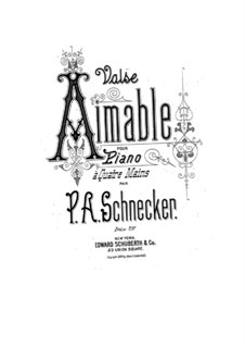 Valse aimable for Piano Four Hands: Valse aimable for Piano Four Hands by Peter August Schnecker
