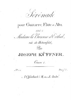 Serenade for Flute, Viola and Guitar, Op.1: Serenade for Flute, Viola and Guitar by Joseph Küffner