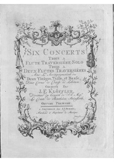 Concertos for Flute (or Two Flutes) and Orchestra, Op.1: Concertos for Flute (or Two Flutes) and Orchestra by Johann Friedrich Klöffler