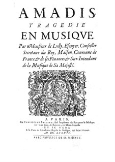 Amadis or Amadis of Gaul, LWV 63: Full score by Jean-Baptiste Lully