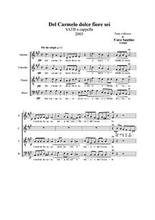 Del Carmelo dolce fiore sei. SATB a cappella, CS065: Del Carmelo dolce fiore sei. SATB a cappella by Santino Cara