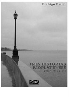 Three Stories From Rio de la Plata: For viola and piano by Rodrigo Ratier