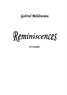 Reminiscences: Reminiscences by Gabriel Mãlãncioiu