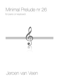 Minimal Preludes No.26: Minimal Preludes No.26 by Jeroen Van Veen