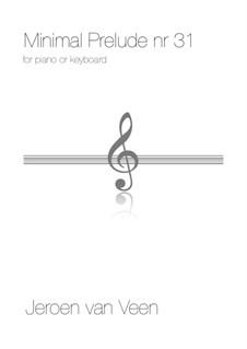 Minimal Prelude No.31: Minimal Prelude No.31 by Jeroen Van Veen