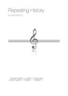 Repeating History, for two pianos (based on a prelude by Bach and Reich): Repeating History, for two pianos (based on a prelude by Bach and Reich) by Jeroen Van Veen