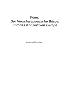 Vienna: The Prodigal Citizen and the Concert of Europe, Op.4 No.4: Vienna: The Prodigal Citizen and the Concert of Europe by Antonio Martinez
