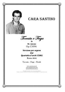 Toccata and Fugue in e minor for organ, CS096: Toccata and Fugue in e minor for organ by Santino Cara