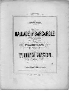 Ballade and Barcarole: Ballade and Barcarole by William Mason