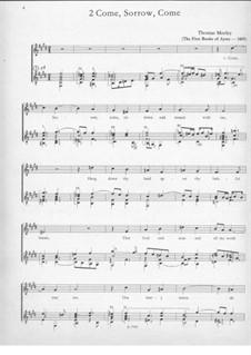 Come, Sorrow, Come: Come, Sorrow, Come by Thomas Morley
