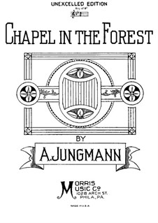 The Chapel in the Forest, Op.152: The Chapel in the Forest by Albert Jungmann