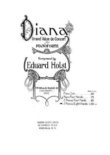 Diana. Grand Concert Waltz: Diana. Grand Concert Waltz by Eduard Holst