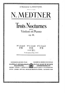 Three Nocturnes for Violin and Piano, Op.16: Three Nocturnes for Violin and Piano by Nikolai Medtner
