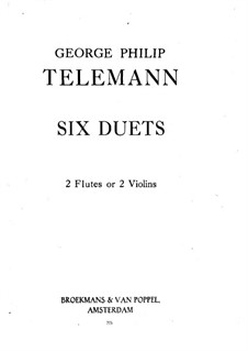 Six Sonatas for two Flutes or Two Violins: Six Sonatas for two Flutes or Two Violins by Georg Philipp Telemann