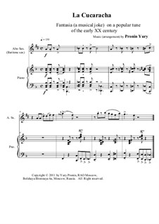 La cucaracha. Fantasia (a musical joke) on a popular tune of the early XX century: Version for Alto (or Baritone) sax & piano by Yury Pronin