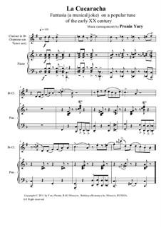 La cucaracha. Fantasia (a musical joke) on a popular tune of the early XX century: Version for Clarinet (Soprano sax, Tenor sax) & piano by Yury Pronin