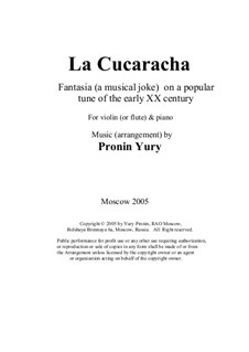 La cucaracha. Fantasia (a musical joke) on a popular tune of the early XX century: Version for violin (or flute) & piano by Yury Pronin