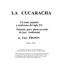 La cucaracha. Fantasia (a musical joke) on a popular tune of the early XX century: Version for piano by Yury Pronin