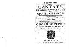 Il quarto libro delle cantate, et arie a voce sola: Il quarto libro delle cantate, et arie a voce sola by Giovanni Felice Sances