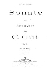 Sonata for Violin and Piano in D Major, Op.84: Score for two performers, Solo part by César Cui