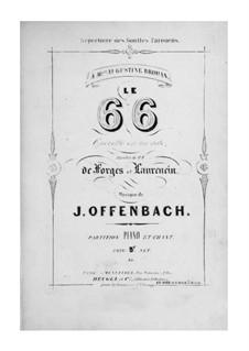 Le soixante sixième: Piano-vocal score by Jacques Offenbach