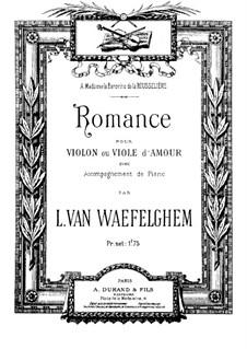 Romance for Violin (or Viola d'amore) and Piano: Romance for Violin (or Viola d'amore) and Piano by Louis von Waefelghem