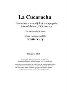 La cucaracha. Fantasia (a musical joke) on a popular tune of the early XX century: Version for violoncello & piano by Yury Pronin