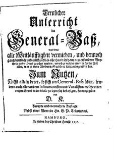 Treulicher Unterricht im General-Bass (Treatise on Basso Continuo): Treulicher Unterricht im General-Bass (Treatise on Basso Continuo) by David Kellner