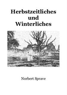 Herbstzeitliches und Winterliches: Herbstzeitliches und Winterliches by Norbert Sprave
