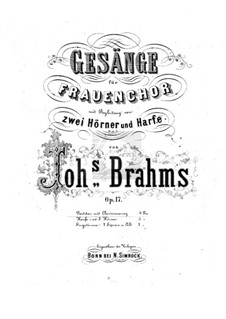 Four Songs for Female Choir, Two Horns and Harp (or Piano), Op.17: Four Songs for Female Choir, Two Horns and Harp (or Piano) by Johannes Brahms