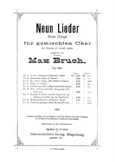Nine Songs for Choir, Op.60: Complete set by Max Bruch
