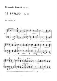 Twenty-Four Preludes for Piano, BV 181 Op.37: Complete set by Ferruccio Busoni