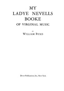 My Ladye Nevells Booke of Virginal Music: Complete set by William Byrd