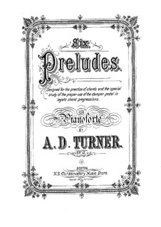 Six Preludes, Op.15: For piano by Alfred Dudley Turner