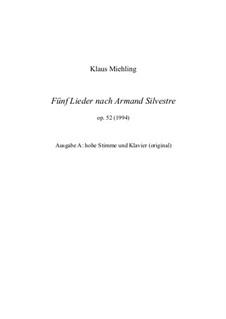 Fünf Lieder nach Armand Silvestre, Op.52: Fünf Lieder nach Armand Silvestre by Klaus Miehling
