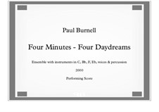 Four Minutes - Four Daydreams, for flexible ensemble: Four Minutes - Four Daydreams, for flexible ensemble by Paul Burnell